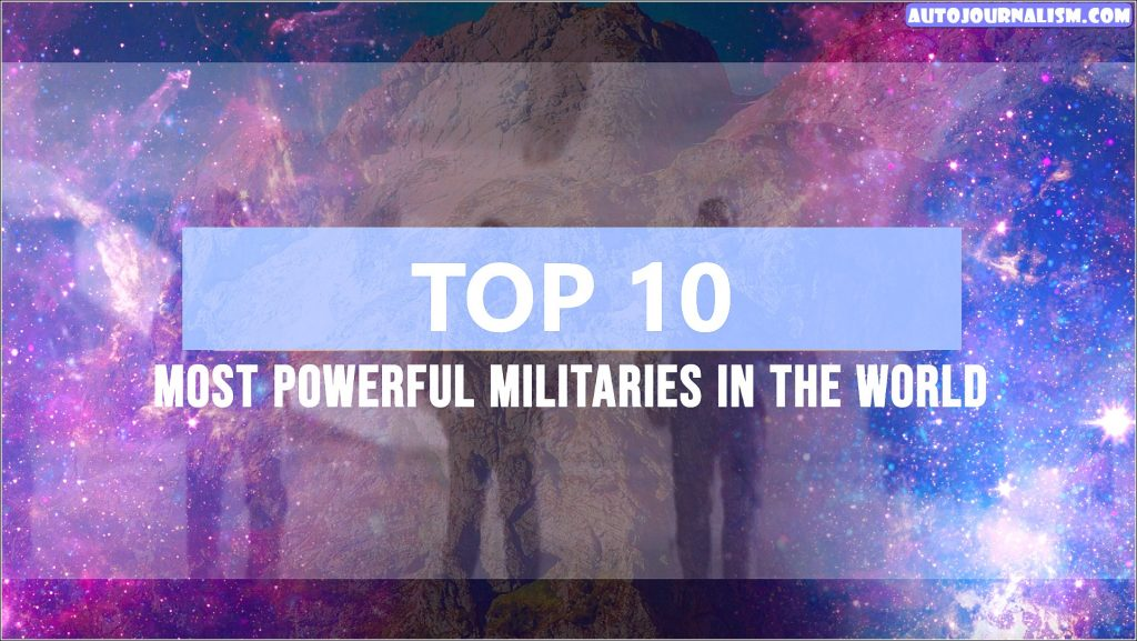 Top 10 BEST Military Power in the WORLD