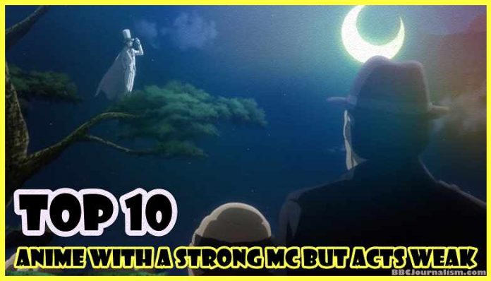 Top-10-Anime-with-a-Strong-MC-But-Acts-Weak